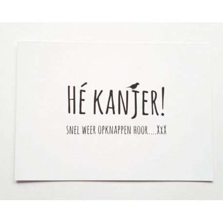 He KANJER!